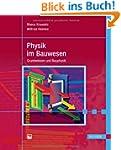 Physik im Bauwesen: Grundwissen und B...