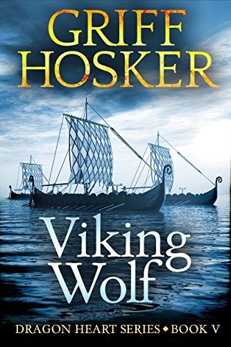 Griff Hosker - Viking Wolf (Dragon Heart Book 5)
