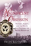img - for A Magnificent Obsession: Victoria, Albert, and the Death That Changed the British Monarchy book / textbook / text book