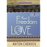 Short Stories by Anton Chekhov Bk.3 About Truth, Freedom and Love (English Edition)by Anton Chekhov