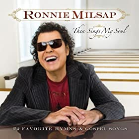 Then Sings My Soul: 24 Favorite Hymns & Gospel Songs
