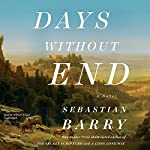 Days Without End: A Novel Audiobook by Sebastian Barry Narrated by Aidan Kelly