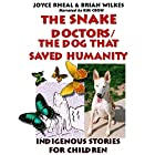The Snake Doctors / The Dog That Saved Humanity Hörbuch von Joyce Rheal, Brian Wilkes Gesprochen von: Kim Crow