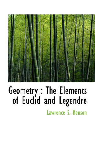 Geometry : The Elements of Euclid and Legendre