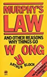 Murphy's Law and Other Reasons Why Things Go Wrong: Bk. 1 (0417043805) by ARTHUR BLOCH