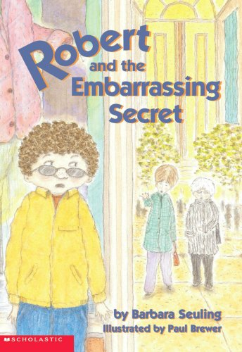 Robert and the Embarrassing Secret, BARBARA SEULING