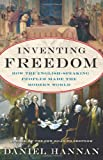img - for Inventing Freedom: How the English-Speaking Peoples Made the Modern World book / textbook / text book