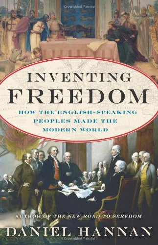 Hannan – Inventing Freedom: How the English-Speaking Peoples Made the Modern World
