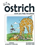 img - for Oh ostrich won't you help me please? (Kids Picturebook Rhymes) (Volume 1) book / textbook / text book