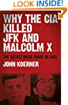 Why The CIA Killed JFK and Malcolm X:...