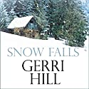 Snow Falls (       UNABRIDGED) by Gerri Hill Narrated by Sara Hawthorne