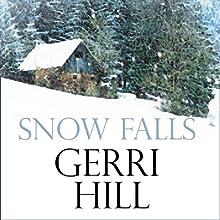 Snow Falls | Livre audio Auteur(s) : Gerri Hill Narrateur(s) : Sara Hawthorne