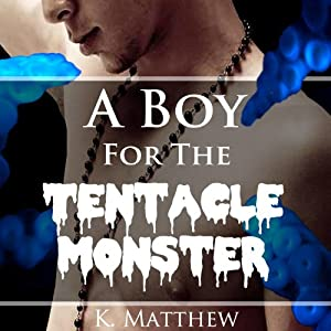 A Boy for the Tentacle Monster | [K Matthew]