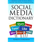 Karen Foreman: Social Media Dictionary: A Modern Guide to Social Media, Texting, and Digital Communication