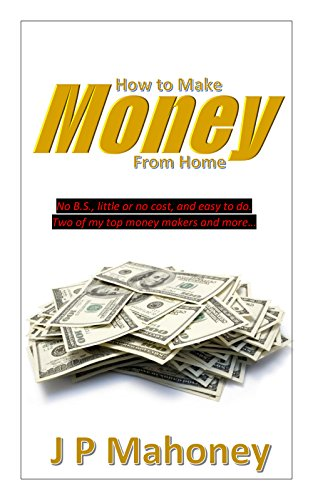 Book: How To Make Money from Home by J P Mahoney