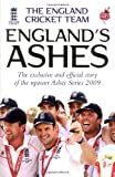 The England Cricket Team . England's Ashes: The Exclusive and Official Story of the npower Ashes Series 2009