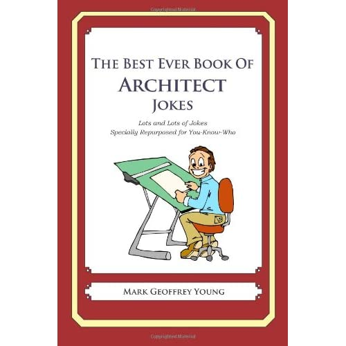the best ever book of architect jokes lots and lots of