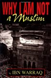 Why I Am Not a Muslim (1591020115) by Warraq, Ibn