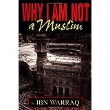 Why I Am Not a Muslim ~ Ibn Warraq