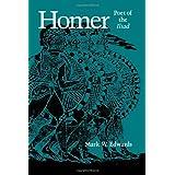 Homer: Poet of the Iliad ~ Mark W. Edwards