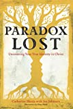 Catherine Skurja Paradox Lost: Uncovering the True Identity in Christ