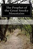 img - for The Prophet of the Great Smoky Mountains book / textbook / text book