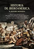 img - for Historia de Iberoam rica / History of Ibero-America: Historia moderna / Modern History (Historia. Serie Mayor) (Spanish Edition) book / textbook / text book