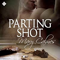 Parting Shot: A Matter of Time, Book 7 (       UNABRIDGED) by Mary Calmes Narrated by Tristan James