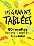 Les grandes tabl�es : 80 recettes fac...