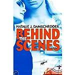 Behind the Scenes | Natalie J. Damschroder
