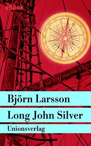 long-john-silver-der-abenteuerliche-bericht-uber-mein-freies-leben-und-meinen-lebenswandel-als-gluck