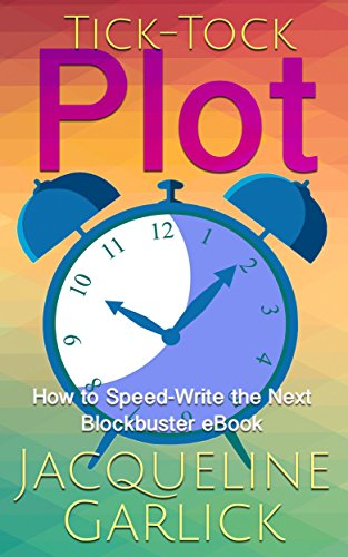 tick-tock-plot-how-to-speed-write-the-next-blockbuster-ebook