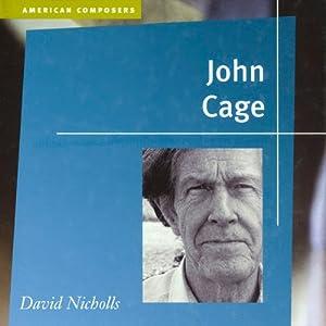 John Cage: American Composers | [David Nicholls]