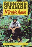 Image of In Trouble Again - A Journey Between the Orinoco and the Amazon