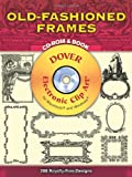 Old-Fashioned Frames CD-ROM and Book (Dover Electronic Clip Art)