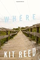 Where: A Novel
