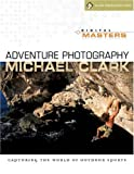 img - for Digital Masters: Adventure Photography: Capturing the World of Outdoor Sports (A Lark Photography Book) book / textbook / text book