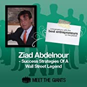 Ziad Abdelnour - Success Strategies of a Wall Street Legend: Conversations with the Best Entrepreneurs on the Planet | [Ziad Abdelnour]