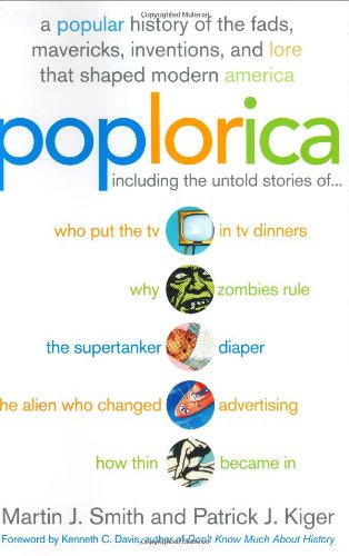 Poplorica: A Popular History of the Fads, Mavericks, Inventions, and Lore that Shaped Modern America PDF