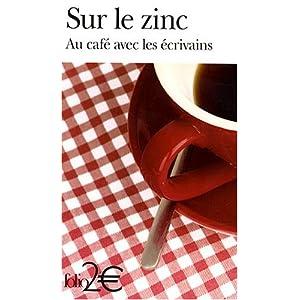 Sur le zinc : Au café avec les écrivains