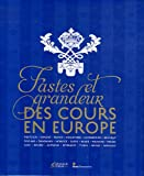 img - for Fastes et grandeur des cours en Europe (French Edition) book / textbook / text book
