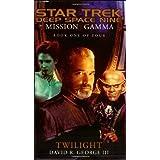 Mission Gamma: Twilight Bk. 1 (Star Trek: Deep Space Nine)by David R. George III