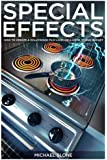 Special Effects: How to Create a Hollywood Film Look on a Home Budget