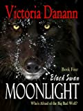 Moonlight: The Big Bad Wolf (Black Swan 4)
