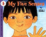 My Five Senses (Let's Find read and Find Out Science, Stage 1) (006445083X) by Aliki(Author) ; Aliki(Illustrator)