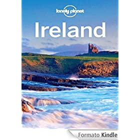 Lonely Planet Ireland: Including Guides to Dublin, Belfast, Kilkenny, Cork and More (Travel Guide)