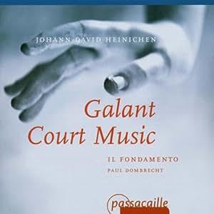 Heinichen : Galant Court Music