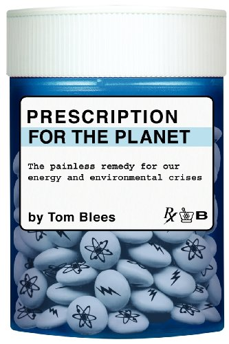 Prescription for the Planet: The Painless Remedy for Our Energy &amp; Environmental Crises