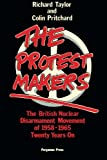 The Protest-Makers (0080279406) by Taylor, Richard