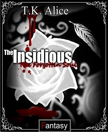 T.k. Alice - The Insidious: The Forgotten Soul (German Edition)